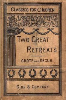 The Two Great Retreats of History by George Grote, comte de Ségur Philippe-Paul