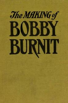 The Making of Bobby Burnit by George Randolph Chester