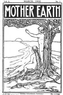 Mother Earth, Vol. 1 No. 1, March 1906 by Various