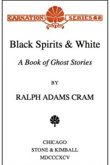 Black Spirits and White by Ralph Adams Cram