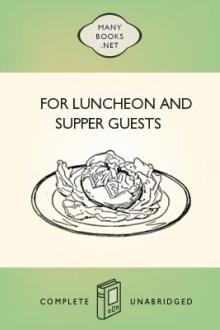 For Luncheon and Supper Guests by Alice Bradley