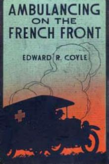Ambulancing on the French Front by Edward R. Coyle