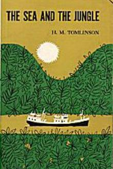 The Sea and the Jungle by Henry Major Tomlinson