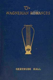 The Wagnerian Romances by Gertrude Hall