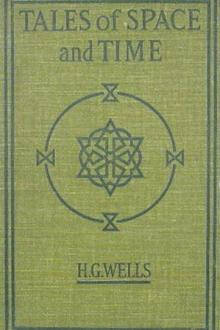 Tales of Space and Time by H. G. Wells