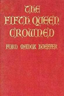 The Fifth Queen Crowned by Ford Madox Ford