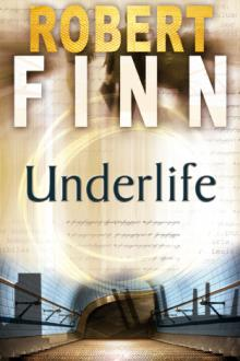 Underlife by Robert Finn