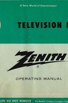 Zenith Television Receiver Operating Manual by Anonymous
