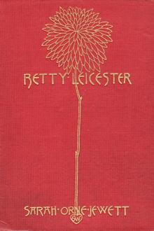 Betty Leicester by Sarah Orne Jewett