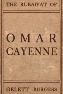 The Rubaiyat of Omar Cayenne by Gelett Burgess - Free eBook