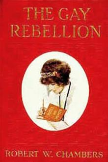 The Gay Rebellion by Robert W. Chambers