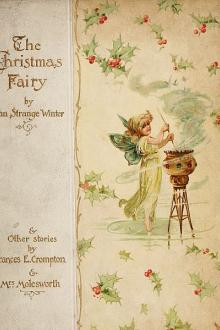 The Christmas Fairy by Frances E. Crompton, Mrs. Molesworth, John Strange Winter