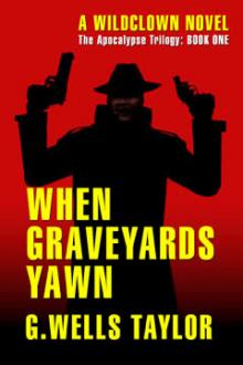 When Graveyards Yawn by G. Wells Taylor