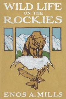 Wild Life on the Rockies by Enos Abijah Mills