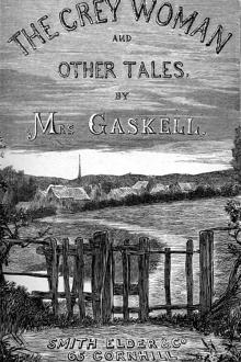 The Grey Woman and other Tales by Elizabeth Cleghorn Gaskell