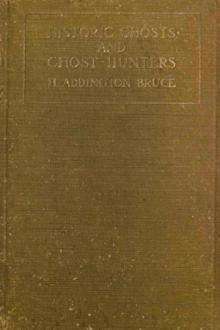 Historic Ghosts and Ghost Hunters by H. Addington Bruce