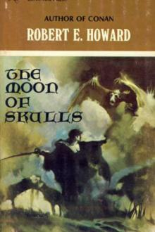 The Moon of Skulls by Robert E. Howard