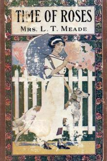 The Time of Roses by L. T. Meade
