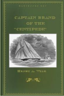 Captain Brand of the ''Centipede'' by Henry A. Wise