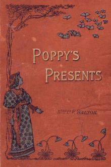 Poppy's Presents by Mrs. Walton O. F.