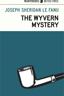 The Wyvern Mystery, vol. 1 by Joseph Sheridan Le Fanu
