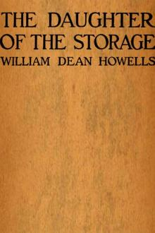 The Daughter of the Storage by William Dean Howells