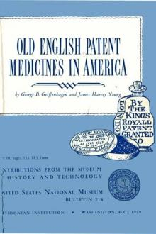 Old English Patent Medicines in America by James Harvey Young, George B. Griffenhagen