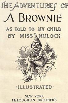 The Adventures of A Brownie by Miss Mulock