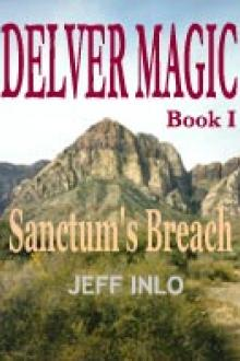 Delver Magic I: Sanctum's Breach by Jeff Inlo
