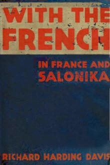 With the French in France and Salonika by Richard Harding Davis