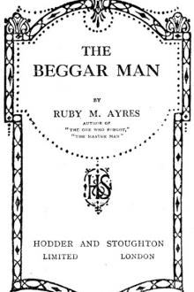 The Beggar Man by Ruby M. Ayres
