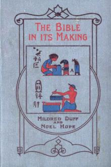 The Bible in its Making by Noel Hope, Mildred Duff