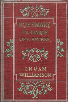 Rosemary in Search of a Father by Alice Muriel Williamson, Charles Norris Williamson