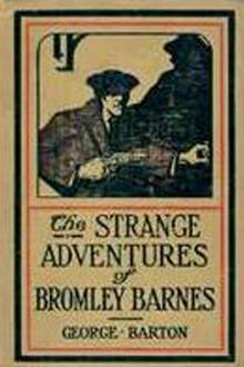 The Strange Adventures of Bromley Barnes by George Barton
