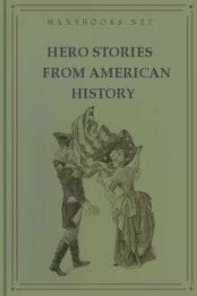 Hero Stories from American History by Albert F. Blaisdell, Francis Kingsley Ball
