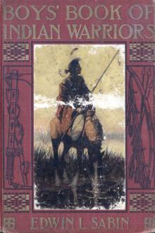 Boys' Book of Indian Warriors by Edwin L. Sabin