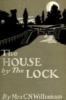 The House by the Lock by Charles Norris Williamson