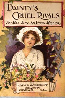 Dainty's Cruel Rivals by Mrs. Alex. McVeigh Miller
