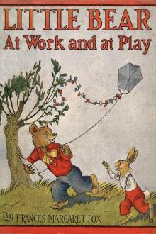Little Bear at Work and at Play by Frances Margaret Fox