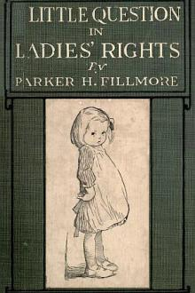A Little Question in Ladies' Rights by Parker Fillmore
