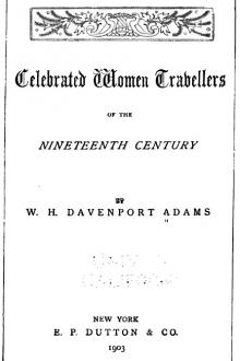 Celebrated Women Travellers of the Nineteenth Century by William Henry Davenport Adams