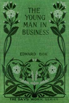 The Young Man in Business by Edward William Bok