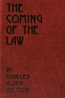 The Coming of the Law by Charles Alden Seltzer