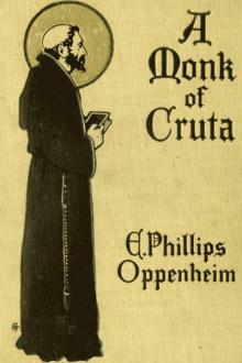 A Monk of Cruta by E. Phillips Oppenheim