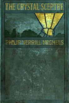 The Crystal Sceptre by Philip Verrill Mighels