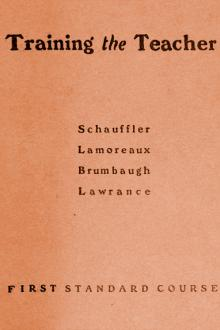 Training the Teacher by Martin Grove Brumbaugh, Antoinette Abernethy Lamoreaux, A. F. Schauffler, Marion Lawrance