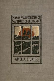 Prisoners of Conscience by Amelia E. Barr
