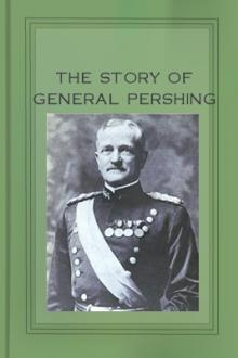 The Story of General Pershing by Everett Titsworth Tomlinson