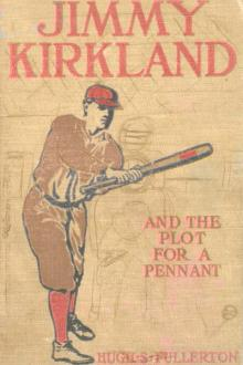 Jimmy Kirkland and the Plot for a Pennant by Hugh S. Fullerton