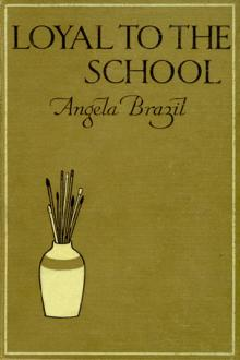 Loyal to the School by Angela Brazil